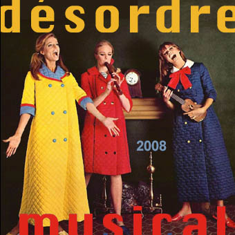 """DESORDRE MUSICAL 2008"", Vivonzeureux! Records, 2009"