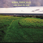 Bonnie 'Prince' Billy : Ease down the road