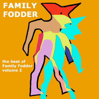 "FAMILY FODDER ""The best of Family Fodder volume 2"" (Vivonzeureux! Records, 1999)"