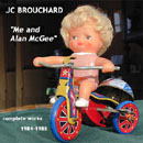 "JC BROUCHARD ""Me and Alan McGee"", Vivonzeureux! Records, 2002"