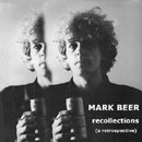 "MARK BEER ""Recollections (a retrospective)"", Vivonzeureux! Records, 2003"